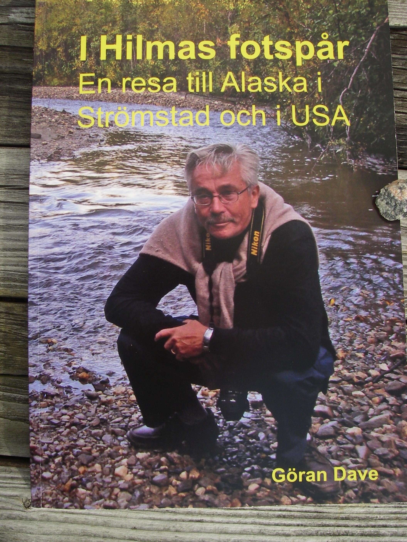 I Hilmas fotspår - En resa till Alaska i USA och i Stömstad