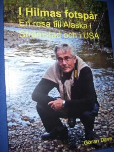 I Hilmas Fotspår En resa till Alaska i Strömstad och i USABoken kan köpas hos www.books-on-demand.com Tel 0498-213360