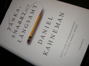 Tänka snabbt och Långsamt av Daniel Kahneman
