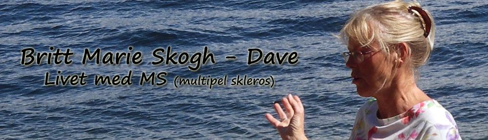 Britt Marie Skogh – Dave